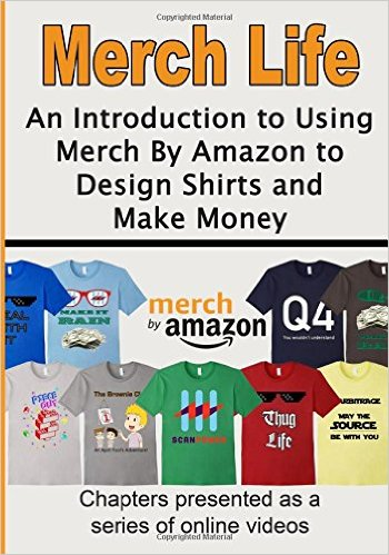 Merch Life - n introduction to using merch by mazon to design shirts and make money