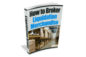 How to Broker Liquidation Merchandise