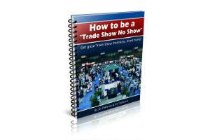 How to be a Trade Show No Show