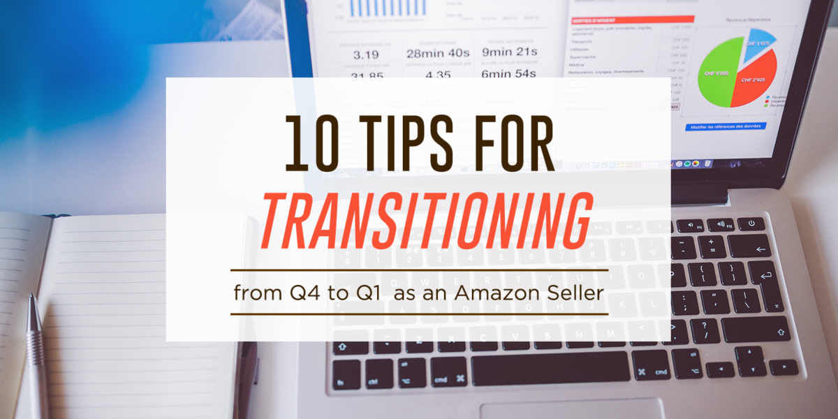 10 Tips for Transitioning from Q4 to Q1 as an Amazon Seller