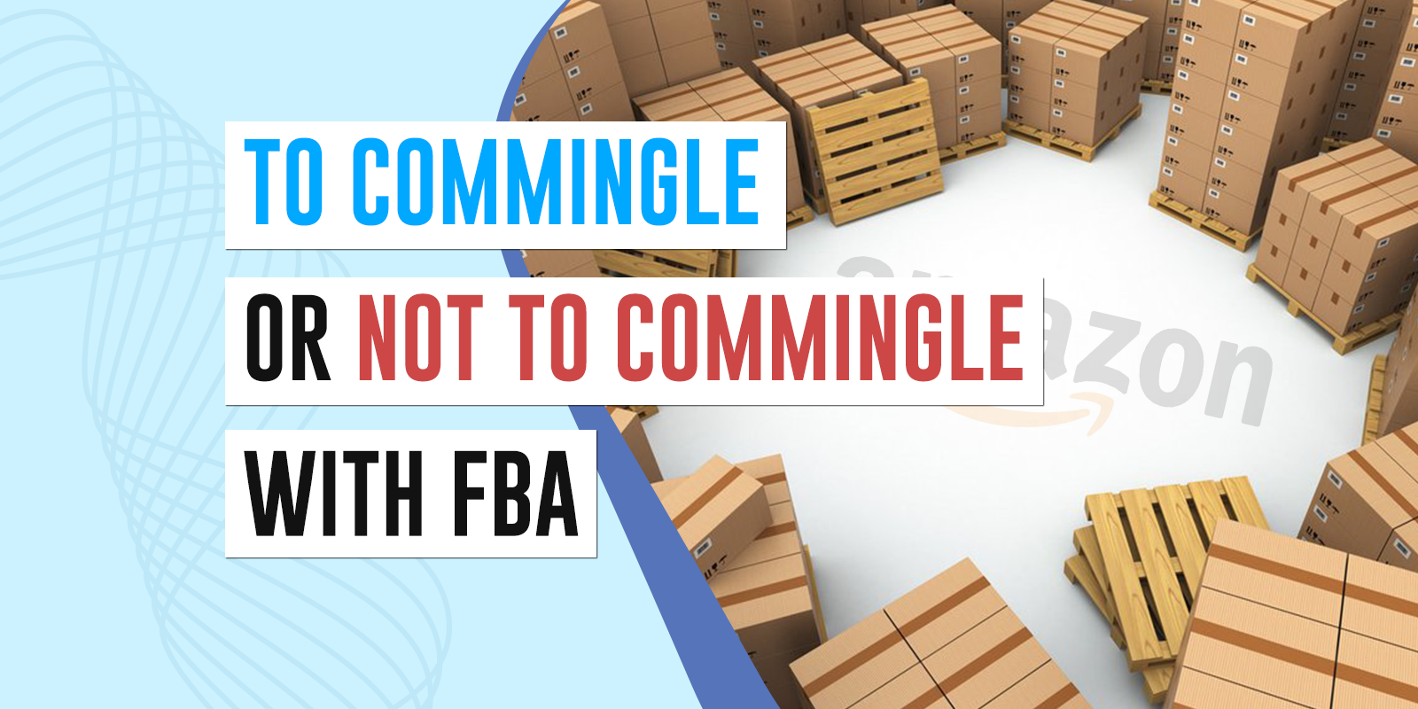 To commingle or not to commingle with FBA